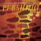 Pershing Lyrics Someone Still Loves You Boris Yeltsin