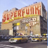 Hold Up Lyrics Superfunk