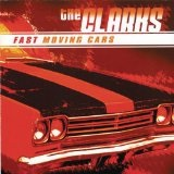 Fast Moving Cars Lyrics The Clarks