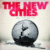 Kill The Lights Lyrics The New Cities