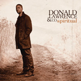 Spiritual (Single) Lyrics Donald Lawrence & Company