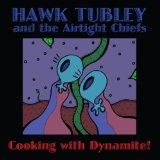 Cooking With Dynamite! Lyrics Hawk Tubley & The Airtight Chiefs