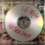 No Sick Days Lyrics Lil Wyte