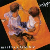 Still Lyrics Martha's Trouble