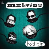 Hold It in Lyrics Melvins