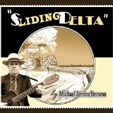 Sliding Delta Lyrics Michael Jerome Browne