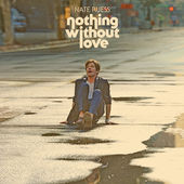 Nothing Without Love (Single) Lyrics Nate Ruess