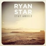 Stay Awhile (Single) Lyrics Ryan Star