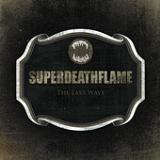The Last Wave (EP) Lyrics Superdeathflame
