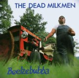 Beelzebubba Lyrics The Dead Milkmen