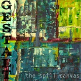Gestalt Lyrics The Spill Canvas
