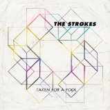 Taken For A Fool (Single) Lyrics The Strokes