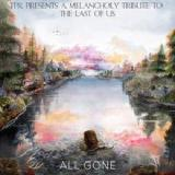 All Gone A Melancholy Tribute To The Last Of Us Lyrics TPR