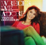 Wrecks We Adore Lyrics Trijntje Oosterhuis