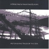 Astonishing Tales Of The Sea Lyrics A Spectre Is Haunting Europe