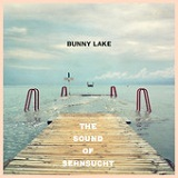 The Sound of Sehnsucht Lyrics Bunny Lake