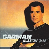 Mission 3:16 Lyrics Carman