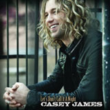 Let's Don't Call It A Night (Single) Lyrics Casey James