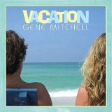 Vacation Lyrics Gene Mitchell