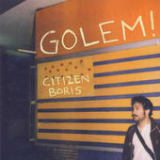Citizen Boris Lyrics Golem