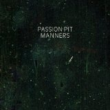 Manners Lyrics Passion Pit