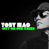 City On Our Knees (Single) Lyrics TobyMac