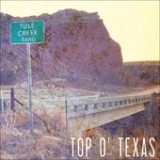Top O' Texas Lyrics Tule Creek Band