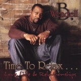 Time to Relax...love Life and Relationships Lyrics Wendell B