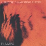 Flames Lyrics A Spectre Is Haunting Europe