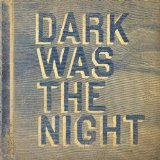Dark Was The Night Lyrics Antony
