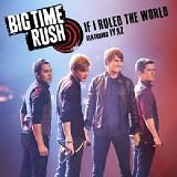 If I Ruled The World (Single) Lyrics Big Time Rush