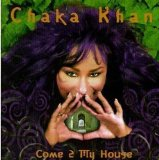 Come 2 My House Lyrics Chaka Khan