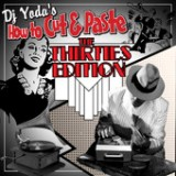 DJ Yoda's How to Cut and Paste: The Thirties Edition Lyrics DJ Yoda