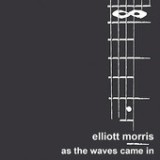 As the Waves Came In (EP) Lyrics Elliott Morris