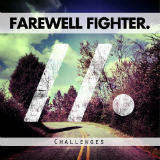 Challenges Lyrics Farewell Fighter