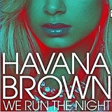 We Run The Night (Single) Lyrics Havana Brown