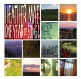 One Year of Songs Lyrics Heather Mae