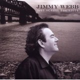 Just Across The River Lyrics Jimmy Webb