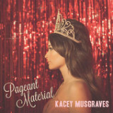 Pageant Material Lyrics Kacey Musgraves