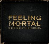 Feeling Mortal Lyrics Kris Kristofferson