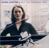 Not the Tremblin' Kind Lyrics Laura Cantrell