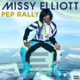 Pep Rally (Single) Lyrics Missy Elliott
