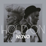 Hold On (Single) Lyrics NERVO