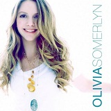 Olivia Somerlyn Lyrics Olivia Somerlyn