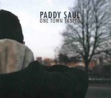 One Town Tasted Lyrics Paddy Saul