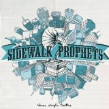 These Simple Truths Lyrics Sidewalk Prophets