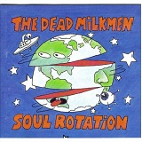 Soul Rotation Lyrics The Dead Milkmen