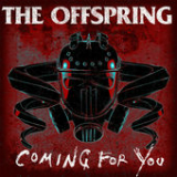 Coming for You (Single) Lyrics The Offspring