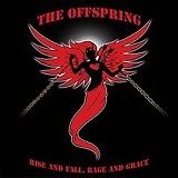 Rise and Fall, Rage and Grace Lyrics The Offspring
