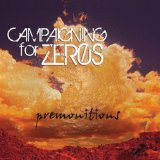 Premonitions Lyrics Campaigning For Zeros